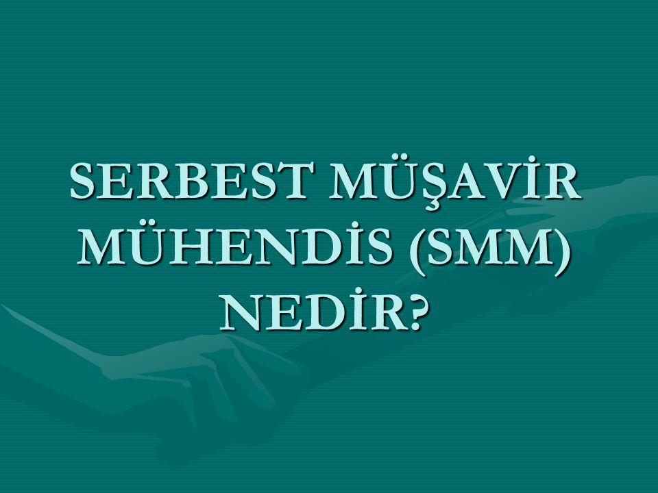 SERBEST MÜŞAVİR MÜHENDİS (SMM) NEDİR