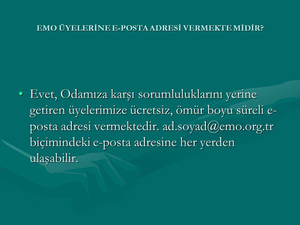 EMO ÜYELERİNE E-POSTA ADRESİ VERMEKTE MİDİR