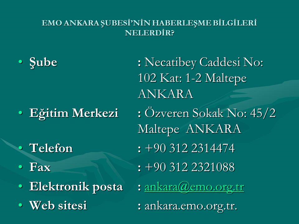 EMO ANKARA ŞUBESİ'NİN HABERLEŞME BİLGİLERİ NELERDİR