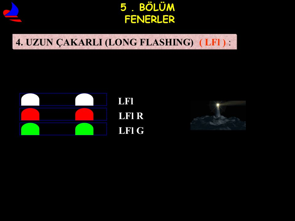 4. UZUN ÇAKARLI (LONG FLASHING) ( LFl ) :