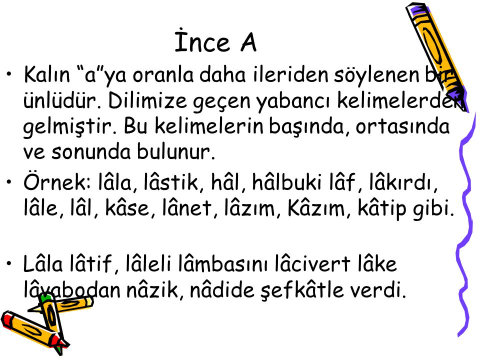 İnce A