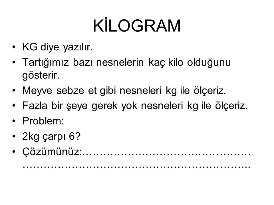 KİLOGRAM KG diye yazılır.