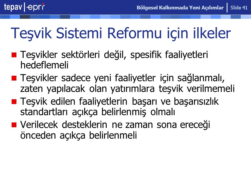 Teşvik Sistemi Reformu için ilkeler