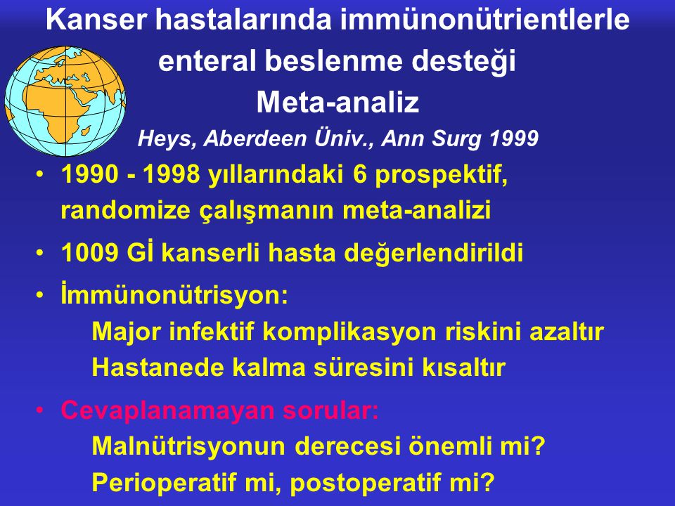 Kanser hastalarında immünonütrientlerle enteral beslenme desteği Meta-analiz Heys, Aberdeen Üniv., Ann Surg 1999