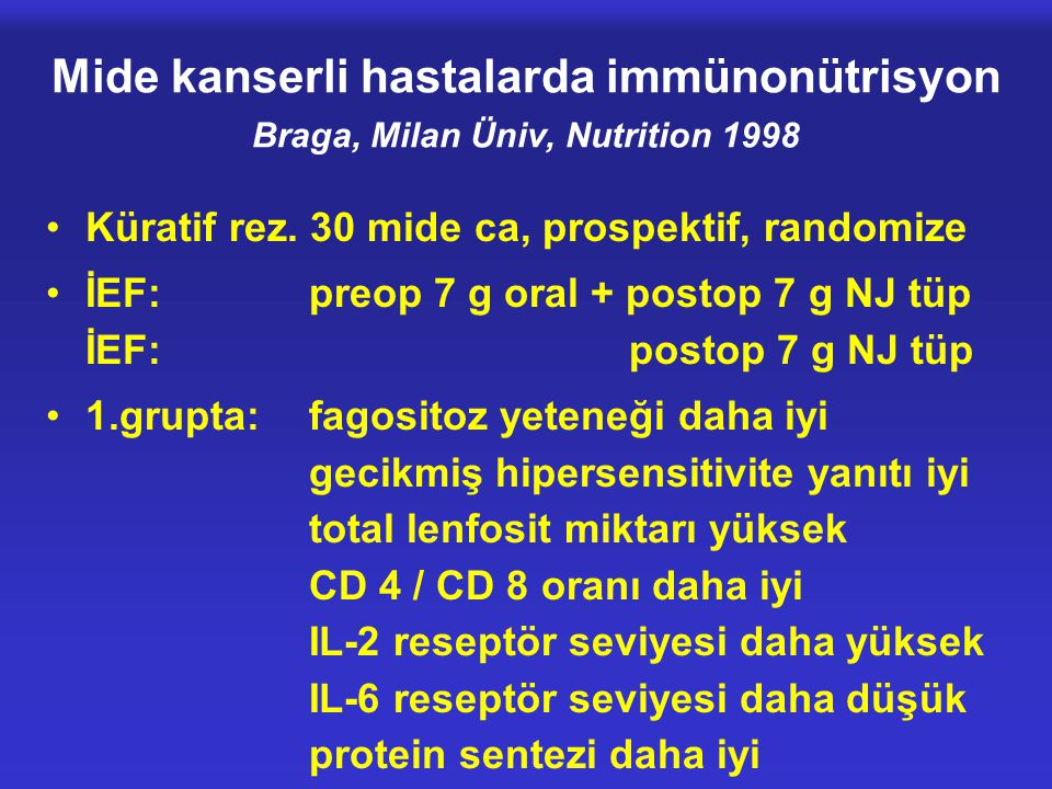 Mide kanserli hastalarda immünonütrisyon Braga, Milan Üniv, Nutrition 1998