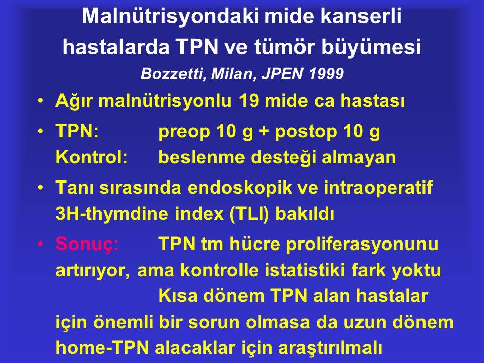 Malnütrisyondaki mide kanserli hastalarda TPN ve tümör büyümesi Bozzetti, Milan, JPEN 1999