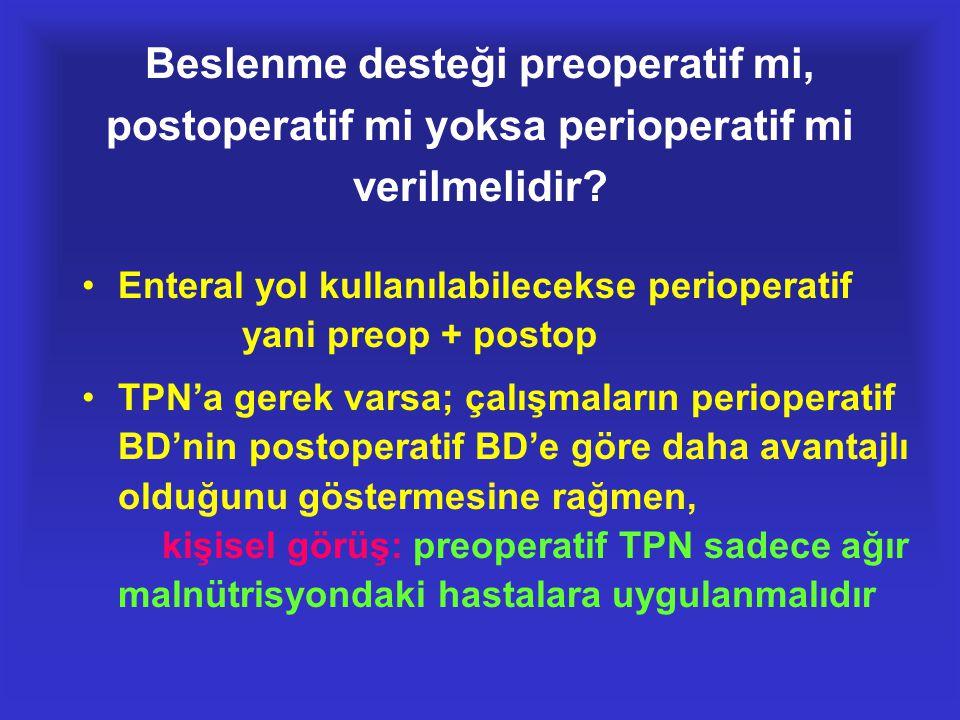 Beslenme desteği preoperatif mi, postoperatif mi yoksa perioperatif mi verilmelidir