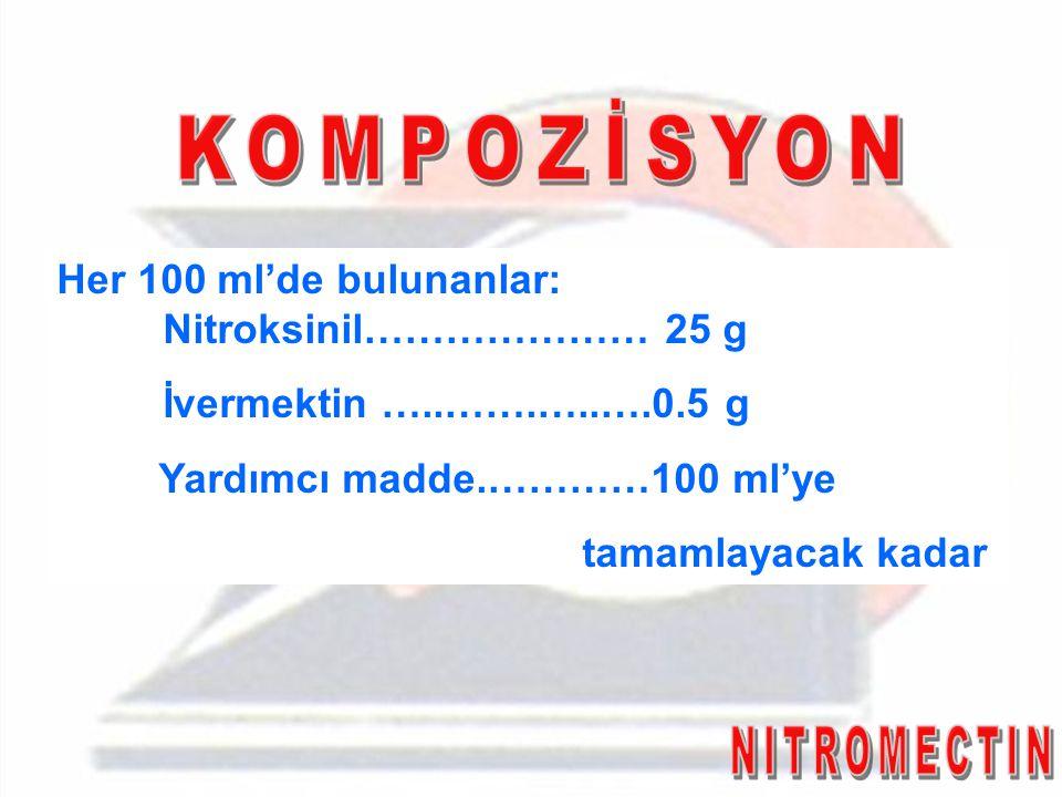 KOMPOZİSYON Her 100 ml'de bulunanlar: Nitroksinil………………… 25 g
