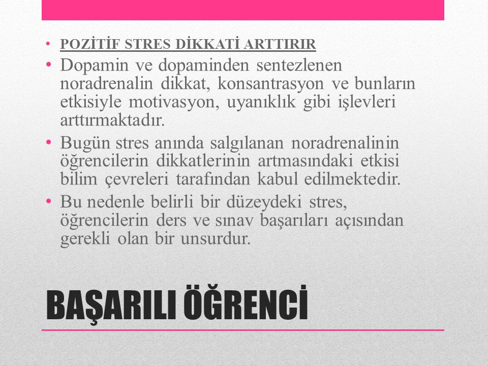 POZİTİF STRES DİKKATİ ARTTIRIR