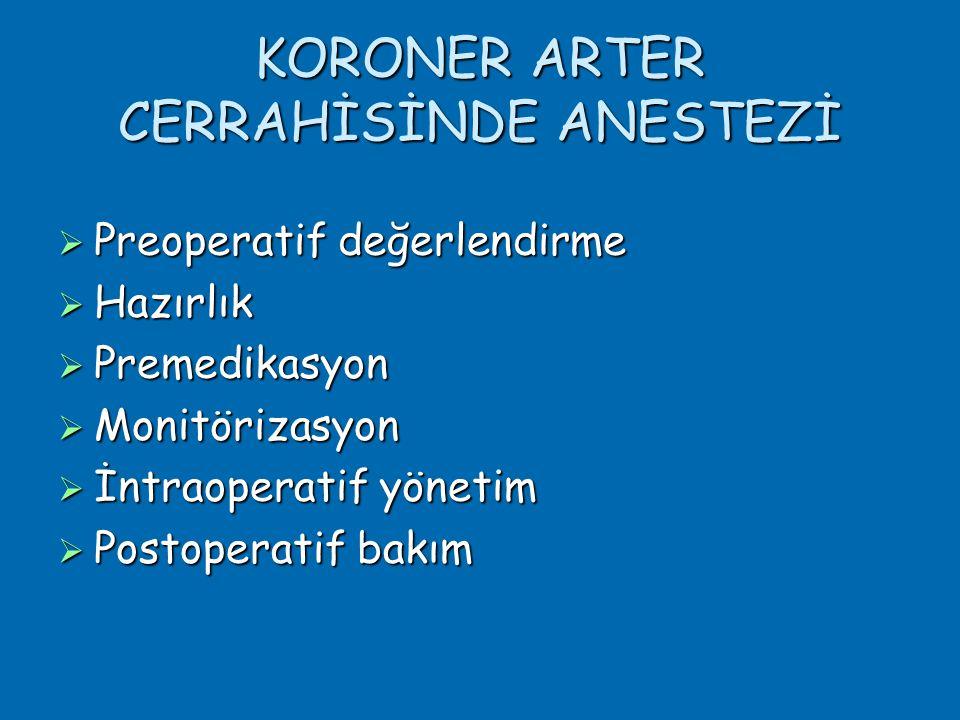 KORONER ARTER CERRAHİSİNDE ANESTEZİ