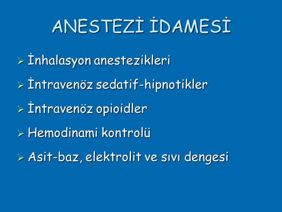 ANESTEZİ İDAMESİ İnhalasyon anestezikleri