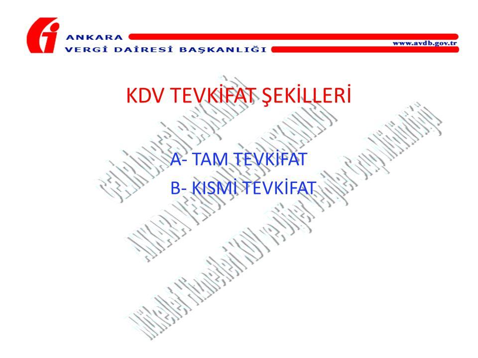 KDV TEVKİFAT ŞEKİLLERİ A- TAM TEVKİFAT B- KISMİ TEVKİFAT