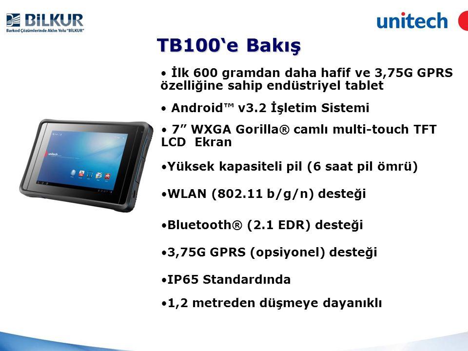 TB100'e Bakış • İlk 600 gramdan daha hafif ve 3,75G GPRS özelliğine sahip endüstriyel tablet. • Android™ v3.2 İşletim Sistemi.