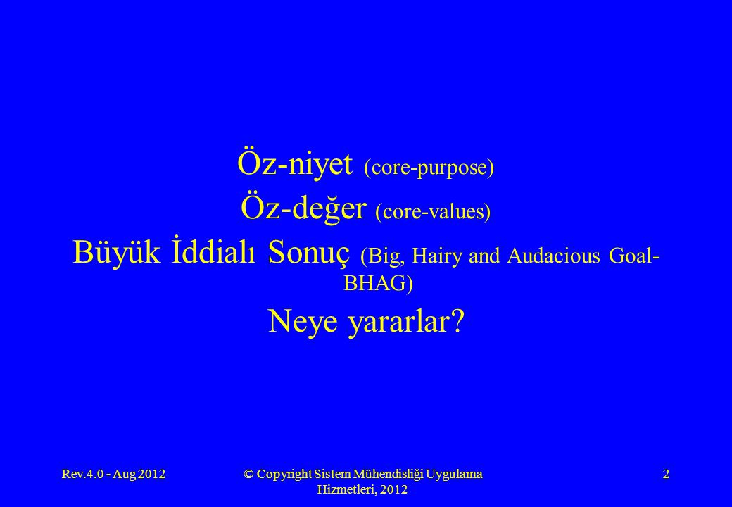 Öz-niyet (core-purpose) Öz-değer (core-values)