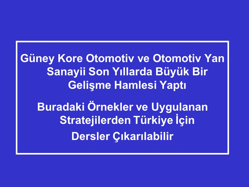 Buradaki Örnekler ve Uygulanan Stratejilerden Türkiye İçin