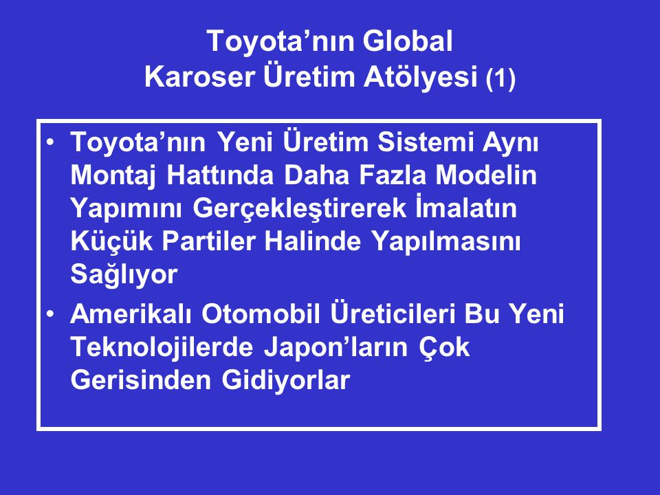 Toyota'nın Global Karoser Üretim Atölyesi (1)