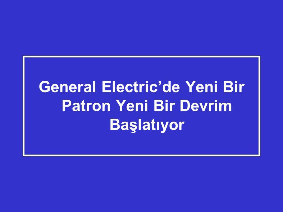 General Electric'de Yeni Bir Patron Yeni Bir Devrim Başlatıyor