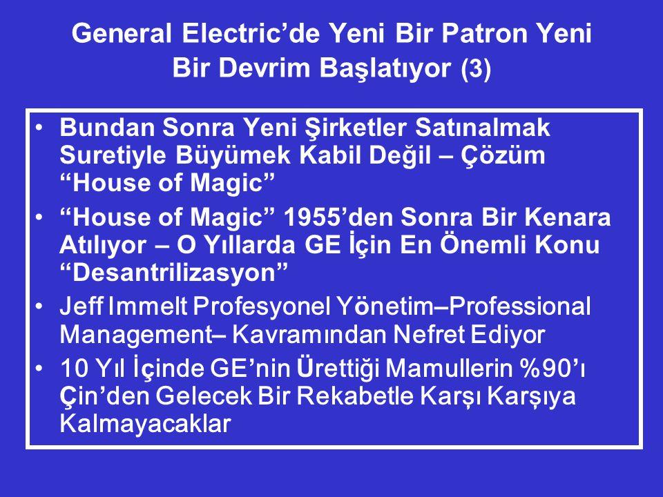 General Electric'de Yeni Bir Patron Yeni Bir Devrim Başlatıyor (3)