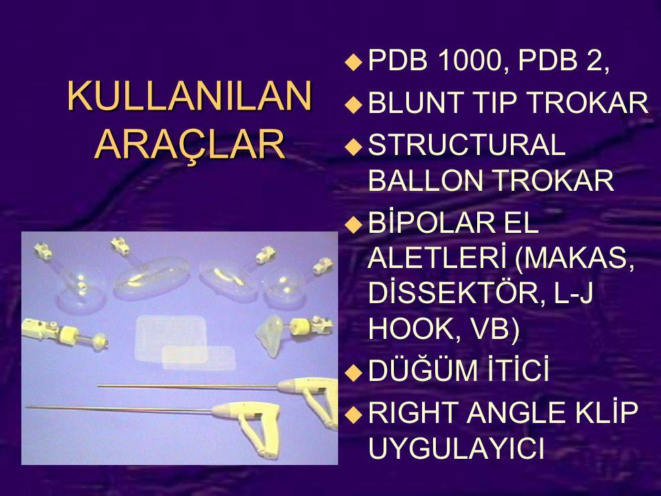 KULLANILAN ARAÇLAR PDB 1000, PDB 2, BLUNT TIP TROKAR
