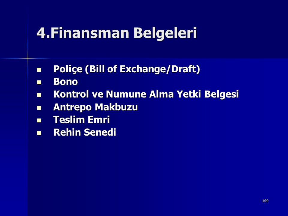 4.Finansman Belgeleri Poliçe (Bill of Exchange/Draft) Bono