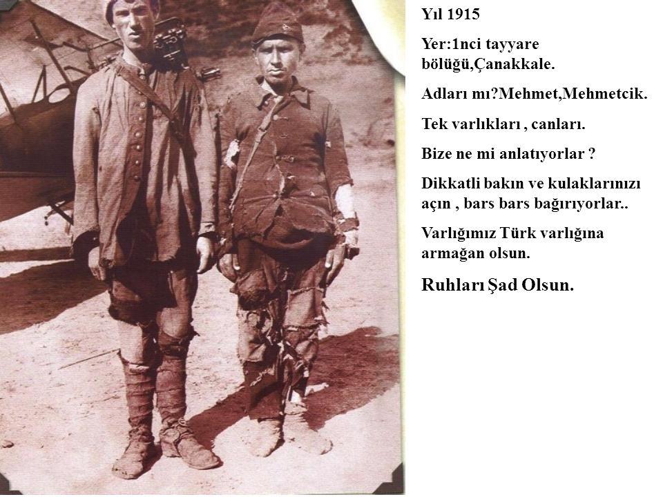 Ruhları Şad Olsun. Yıl 1915 Yer:1nci tayyare bölüğü,Çanakkale.