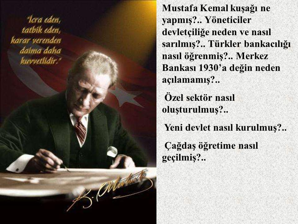 Mustafa Kemal kuşağı ne yapmış