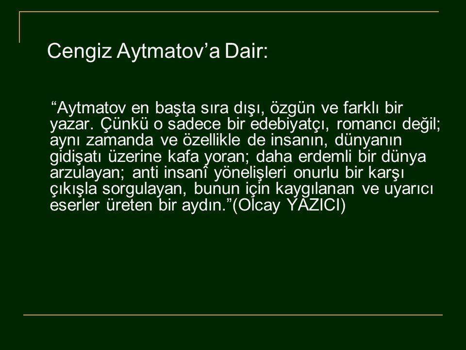 Cengiz Aytmatov'a Dair: