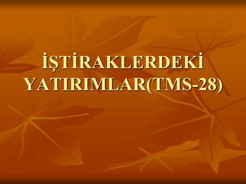 İŞTİRAKLERDEKİ YATIRIMLAR(TMS-28)