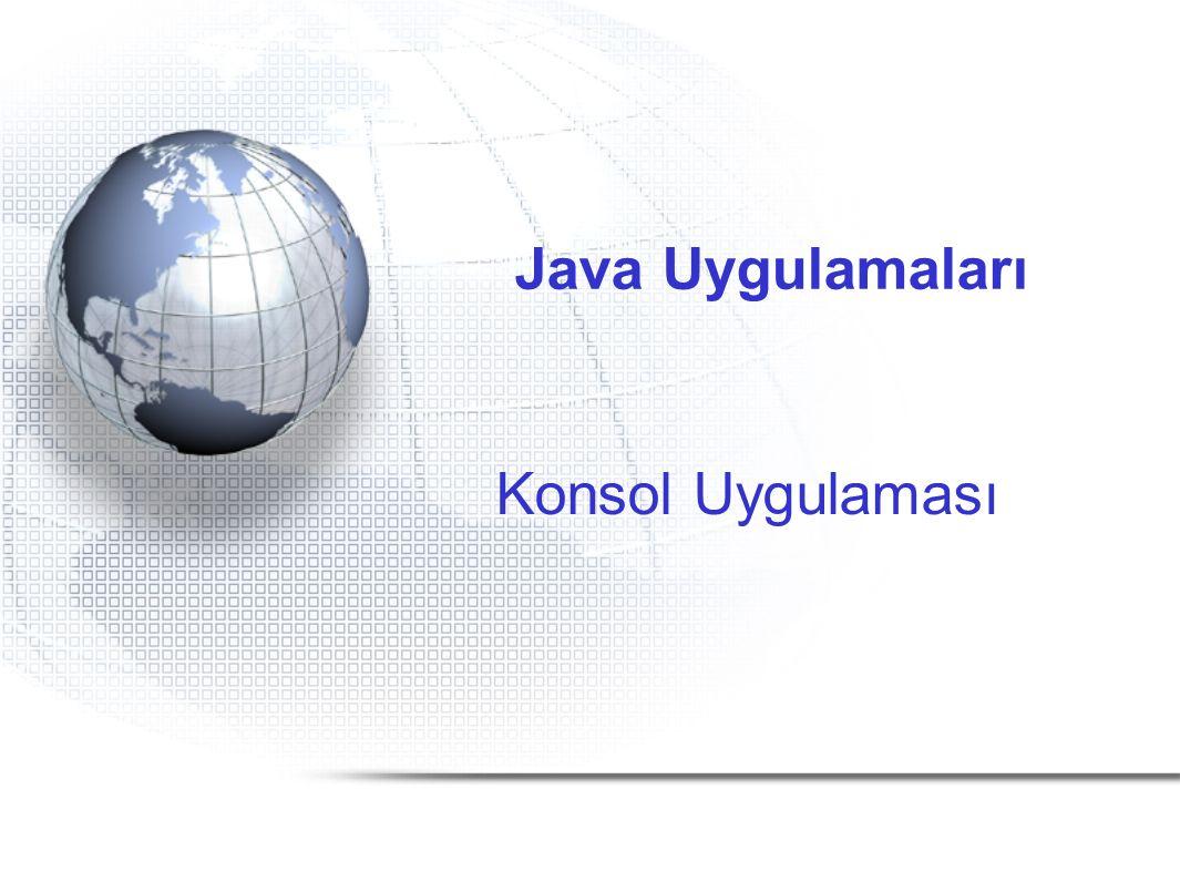 Java Uygulamaları Konsol Uygulaması