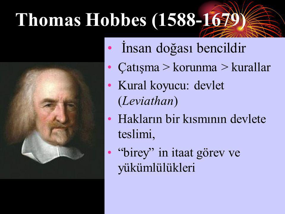 Thomas Hobbes (1588-1679) İnsan doğası bencildir