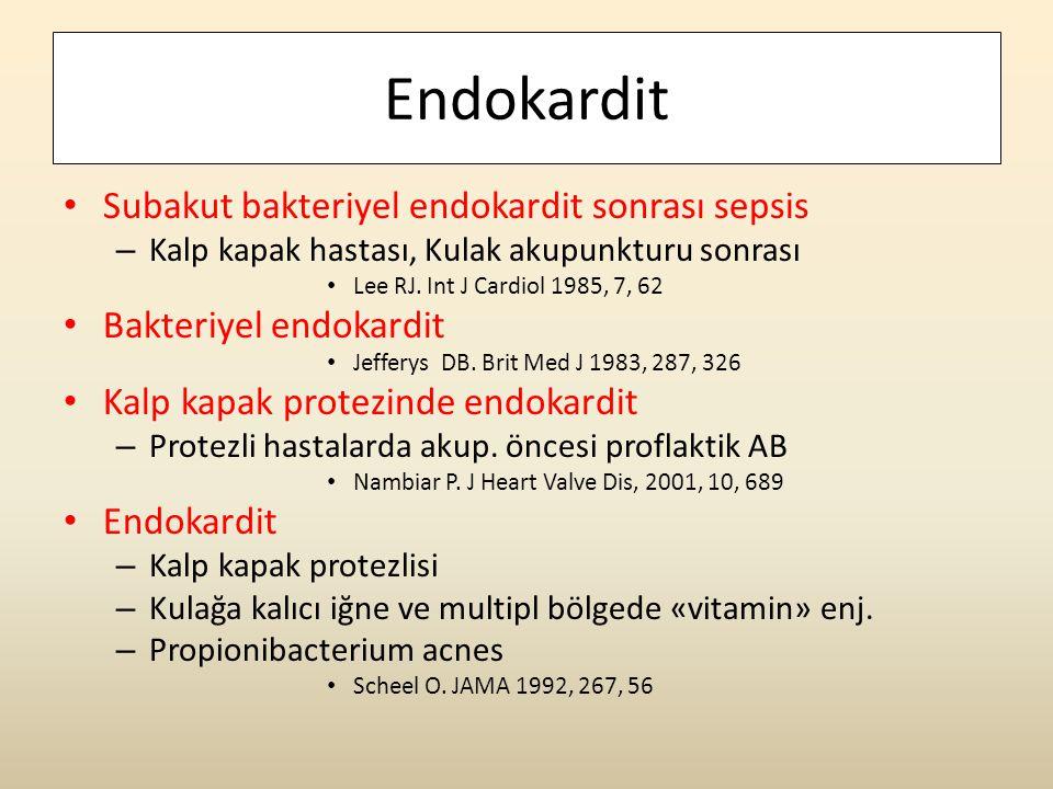 Endokardit Subakut bakteriyel endokardit sonrası sepsis