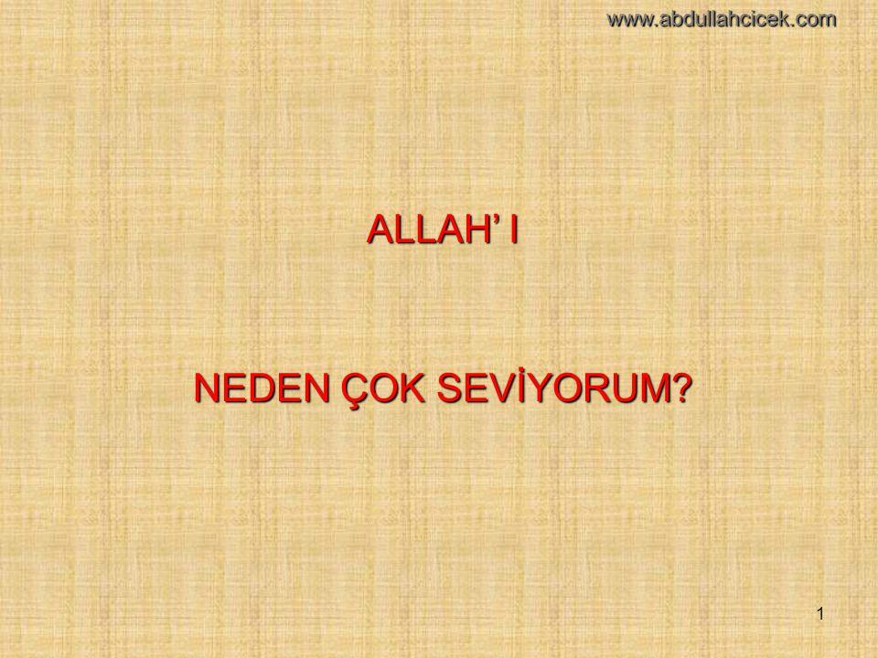 ALLAH' I NEDEN ÇOK SEVİYORUM www.abdullahcicek.com
