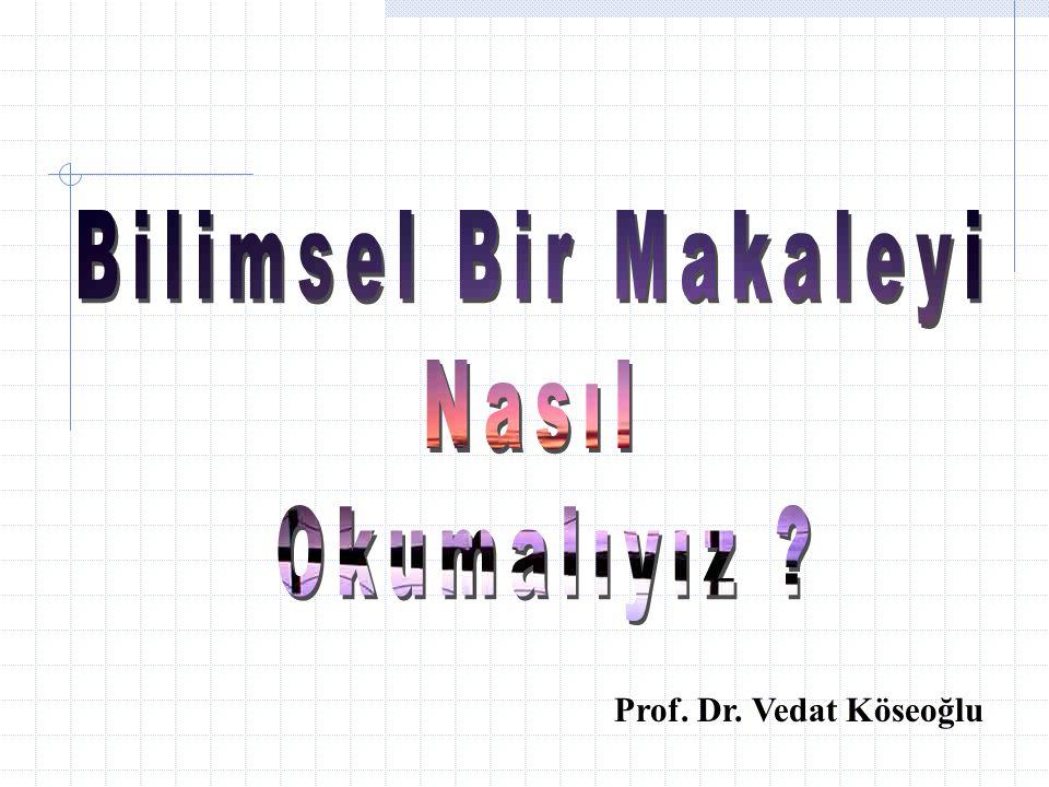 Bilimsel Bir Makaleyi Nasıl Okumalıyız Prof. Dr. Vedat Köseoğlu