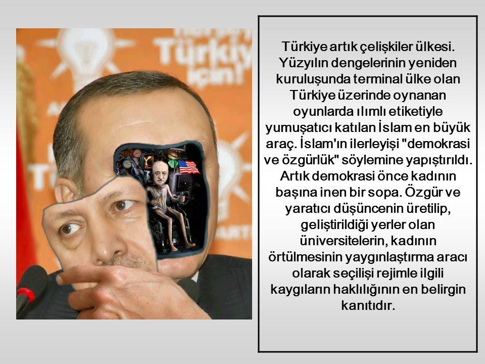 Türkiye artık çelişkiler ülkesi
