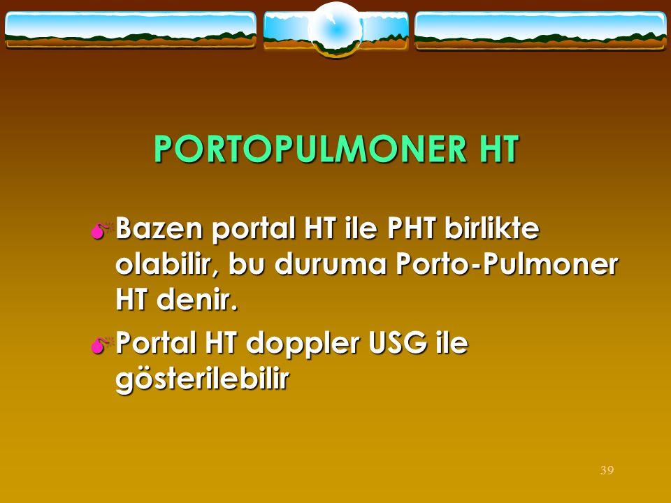 PORTOPULMONER HT Bazen portal HT ile PHT birlikte olabilir, bu duruma Porto-Pulmoner HT denir.