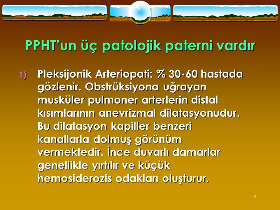 PPHT'un üç patolojik paterni vardır