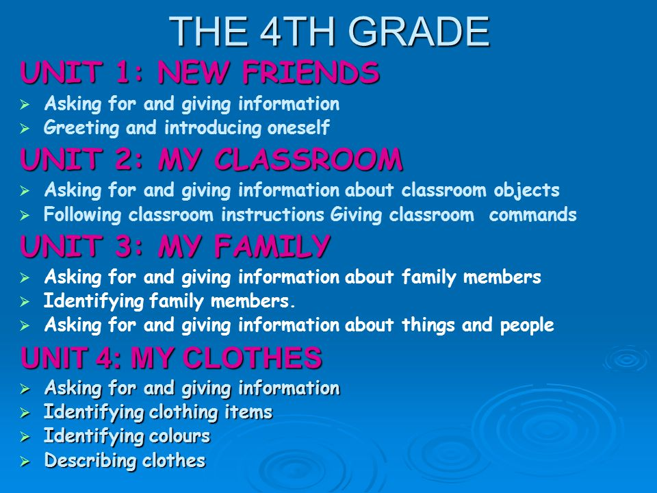 THE 4TH GRADE UNIT 1: NEW FRIENDS UNIT 2: MY CLASSROOM