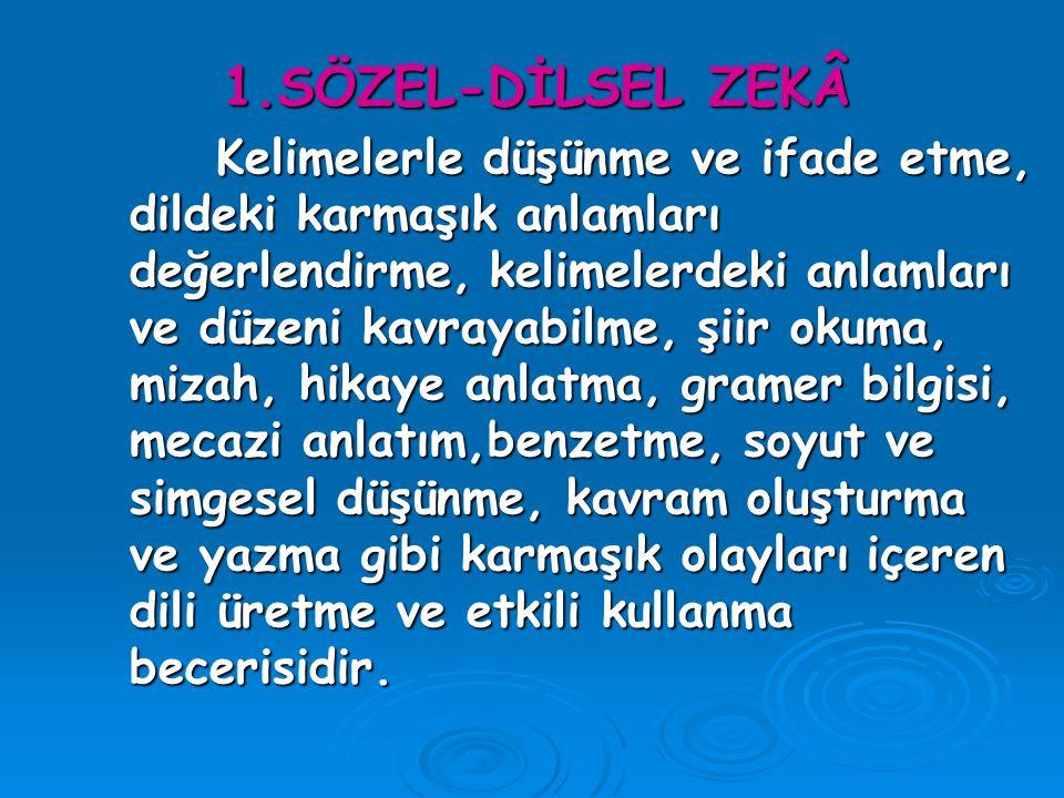 1.SÖZEL-DİLSEL ZEKÂ