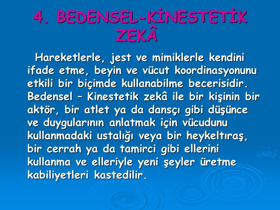 4. BEDENSEL-KİNESTETİK ZEKÂ