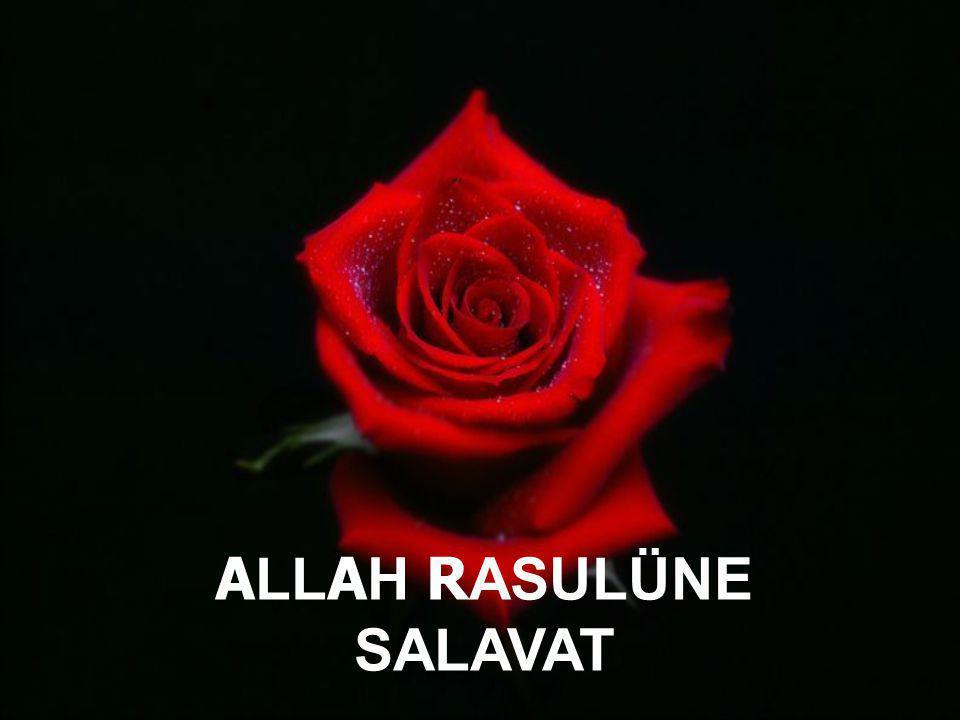 ALLAH RASULÜNE SALAVAT