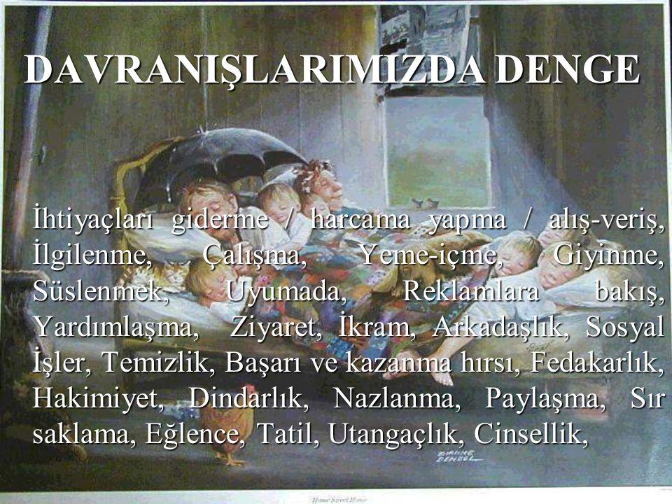 DAVRANIŞLARIMIZDA DENGE