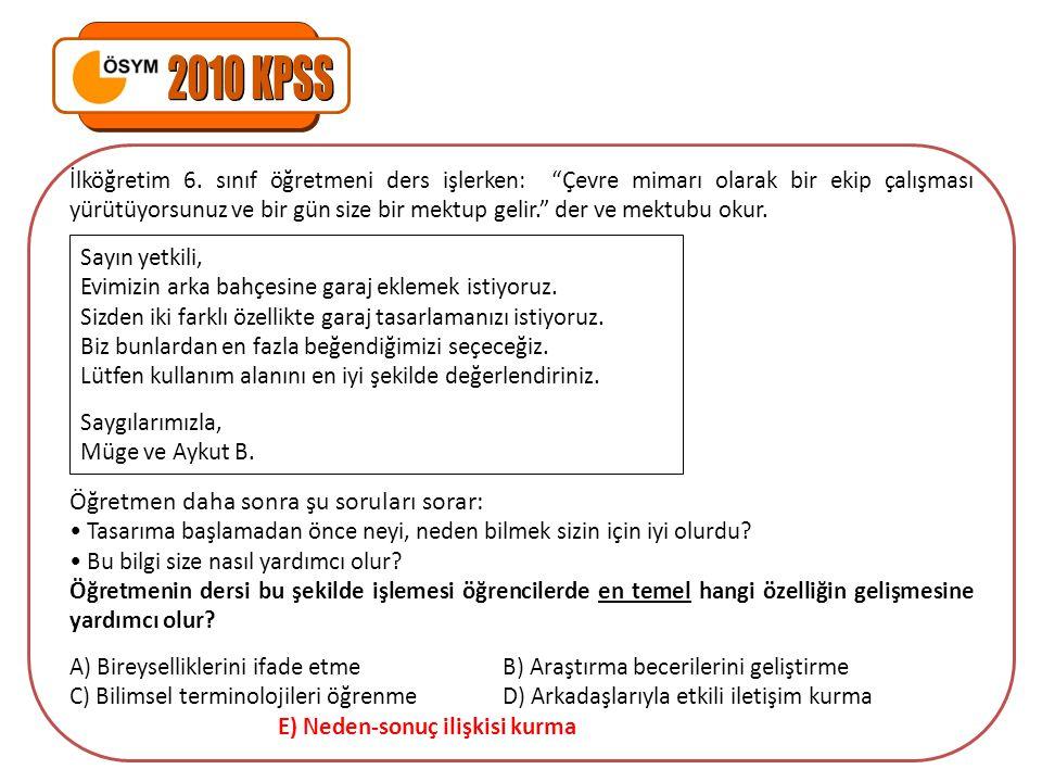 2010 KPSS Öğretmen daha sonra şu soruları sorar: