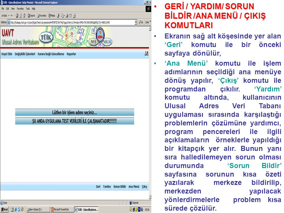 GERİ / YARDIM/ SORUN BİLDİR /ANA MENÜ / ÇIKIŞ KOMUTLARI