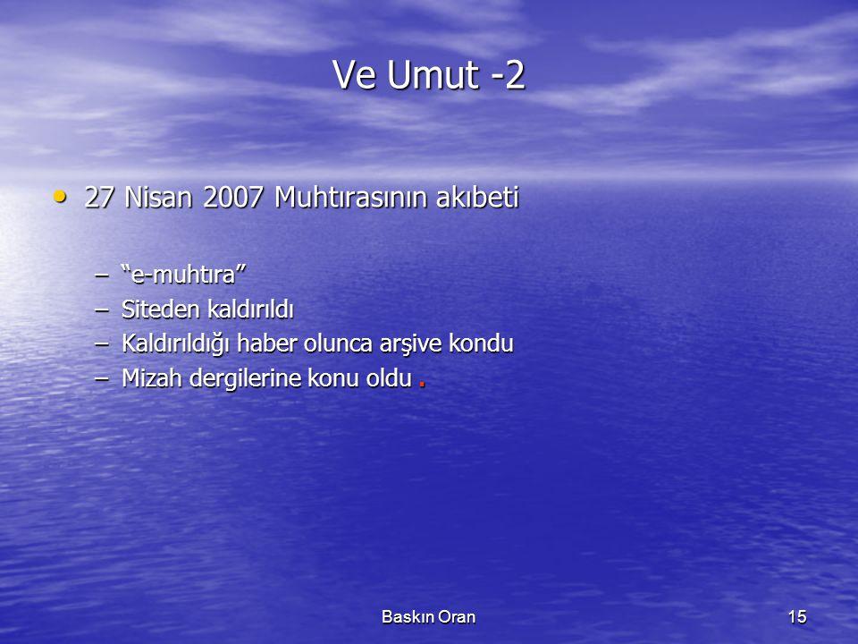 Ve Umut -2 27 Nisan 2007 Muhtırasının akıbeti e-muhtıra