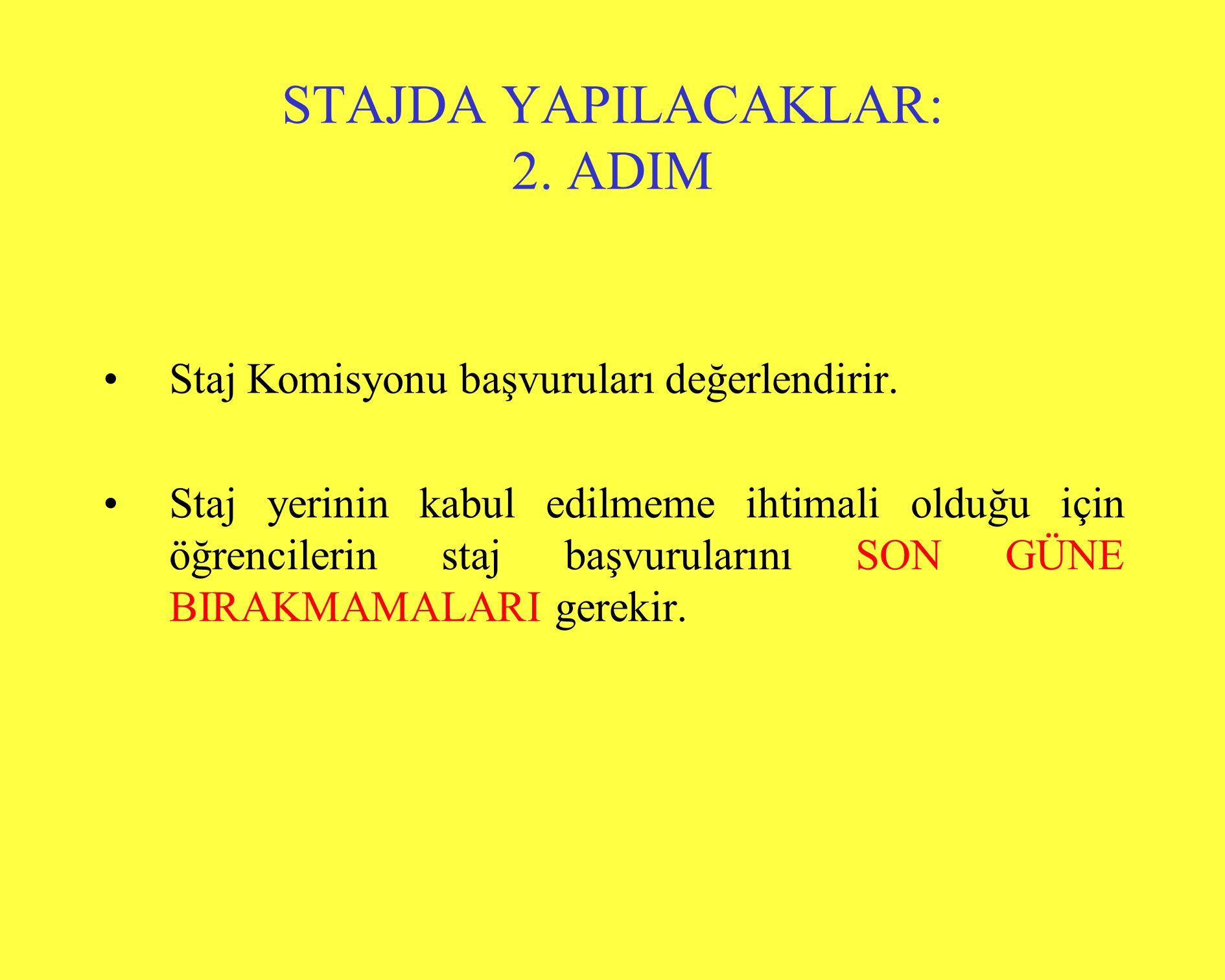 STAJDA YAPILACAKLAR: 2. ADIM