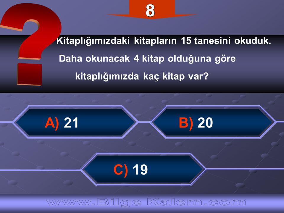 8 A) 21 B) 20 C) 19 www.Bilge Kalem.com