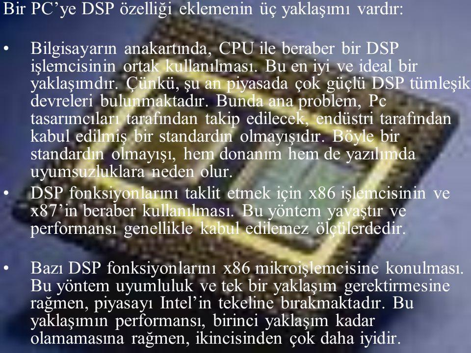 Bir PC'ye DSP özelliği eklemenin üç yaklaşımı vardır: