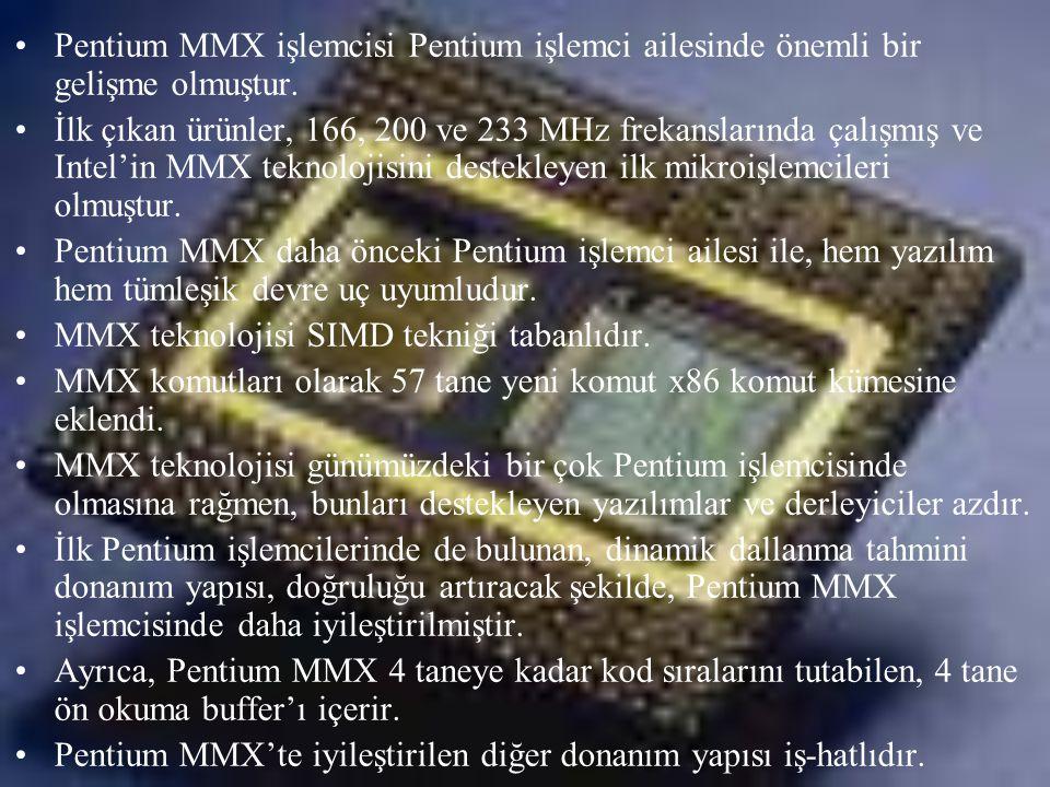 Pentium MMX işlemcisi Pentium işlemci ailesinde önemli bir gelişme olmuştur.