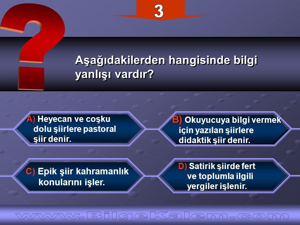 3 Aşağıdakilerden hangisinde bilgi. yanlışı vardır A) Heyecan ve coşku.