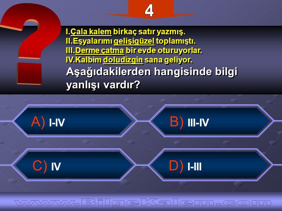4 A) I-IV B) III-IV C) IV D) I-III